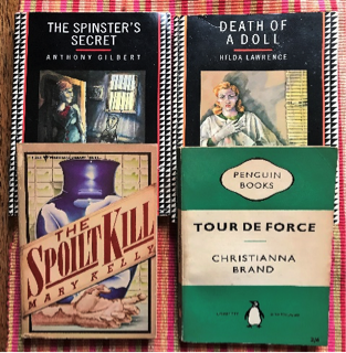 The image shows four book covers: The Spinster's Secret by Anthony Gilbert, Death of a Doll by Hilda Lawrence, The Spoilt Kill by Mary Kelly, and Tour de Force by Christianna Brand.