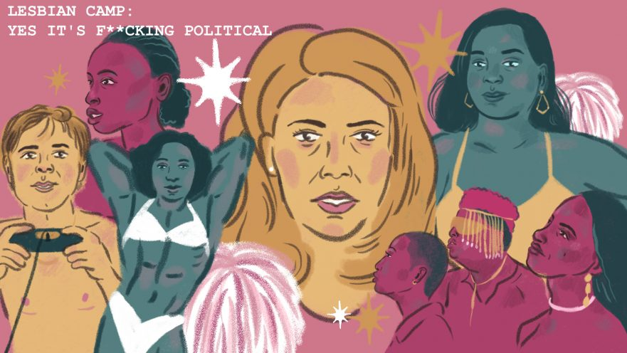 This image is a colour illustration by Javie Huxley, incorporating illustrated versions of characters from the films in the Lesbian Camp: Yes It's F*Ing Political film programme. From left to right: a pale-skinned, shirtless boy playing a video game (from the short film Dungarees); a dark-skinned bodybuilder in a white bikini, posing with her arms behind her head (from the film Pumping Iron 2); a dark-skinned person with their hair pulled back (from the film Anemone); a fair-skinned, blonde-haired cheerleader in a pink top holding a pom-pom (from the film But I'm a Cheerleader); three dark-skinned women standing together in a group, one with a shave head, one wearing a fringed cap, and one with long loose hair (from the film Bonde); behind them is a dark-skinned woman in a yellow sundress and gold dangly earrings (from the film Trashy Booty). There are white and gold starbursts scattered across the poster.